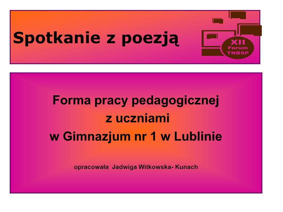Spotkanie z poezją Forma pracy pedagogicznej z uczniami