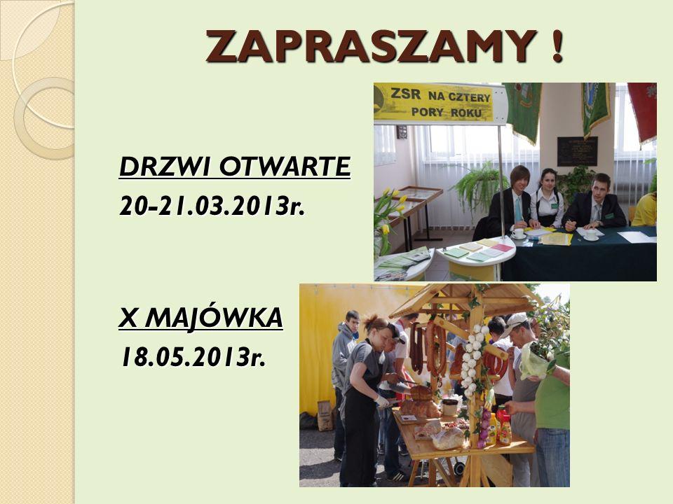 ZAPRASZAMY ! DRZWI OTWARTE 20-21.03.2013r. X MAJÓWKA 18.05.2013r.