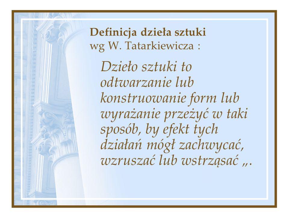 Definicja dzieła sztuki wg W. Tatarkiewicza :
