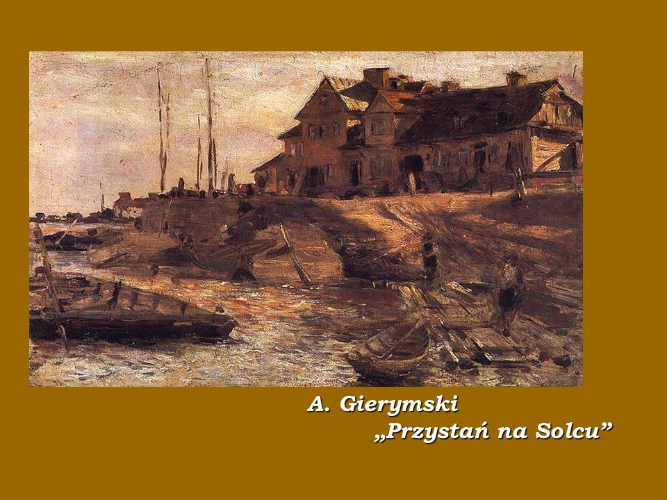 """A. Gierymski """"Przystań na Solcu"""