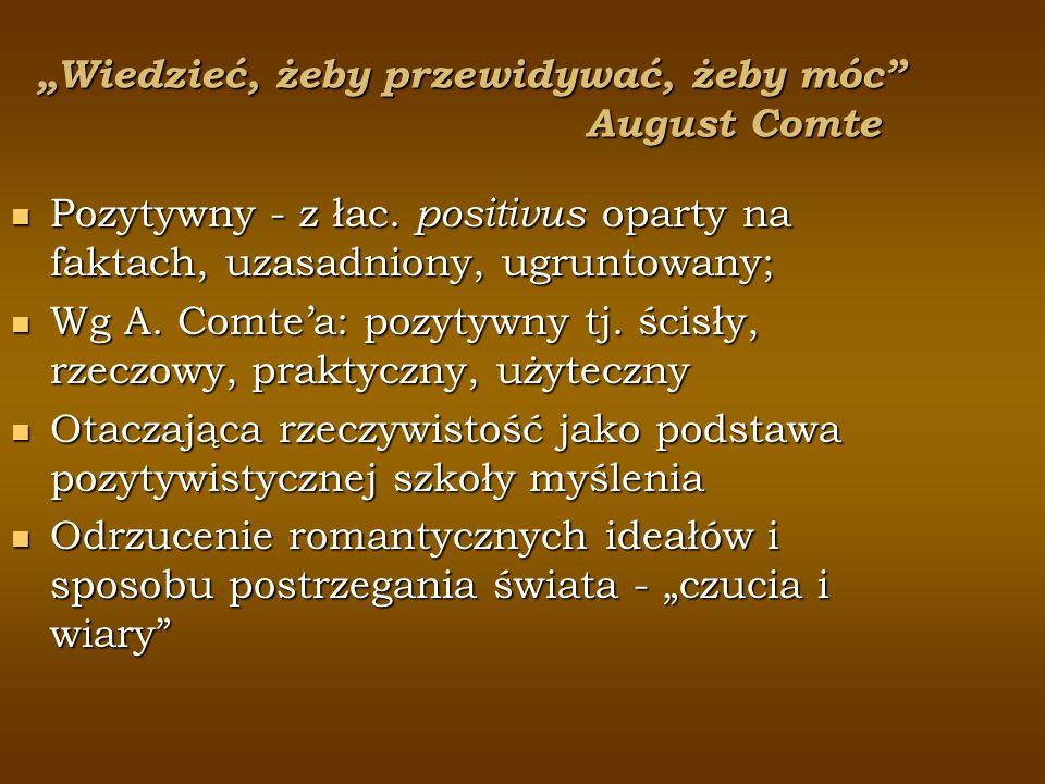 """""""Wiedzieć, żeby przewidywać, żeby móc August Comte"""