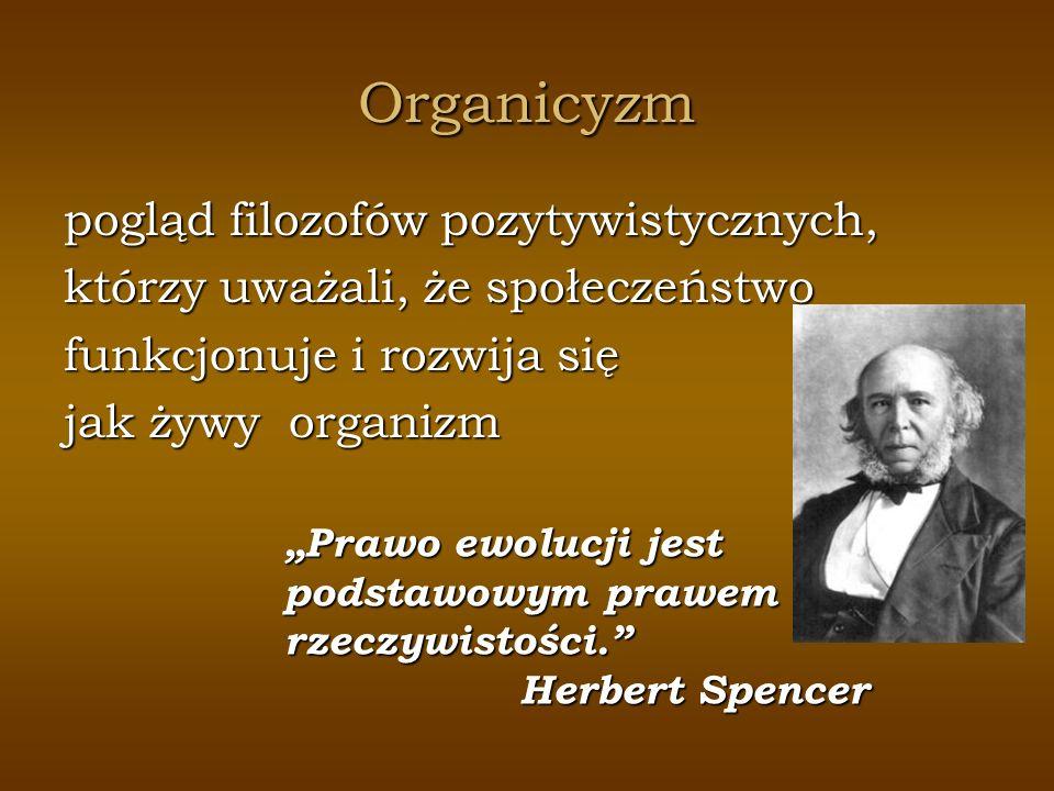 Organicyzm pogląd filozofów pozytywistycznych,