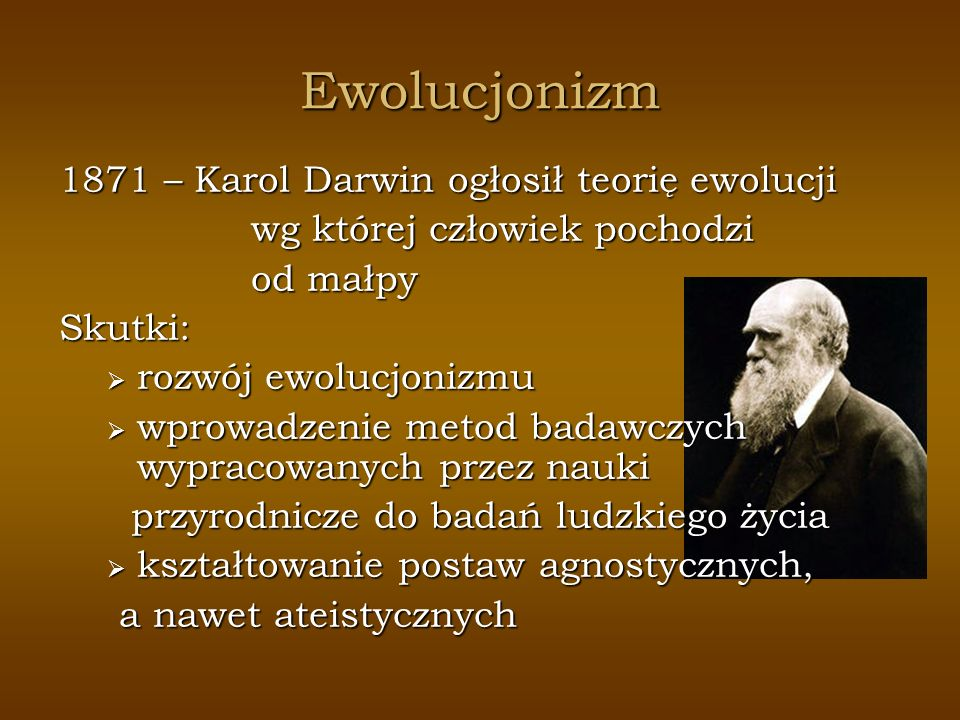 Ewolucjonizm 1871 – Karol Darwin ogłosił teorię ewolucji