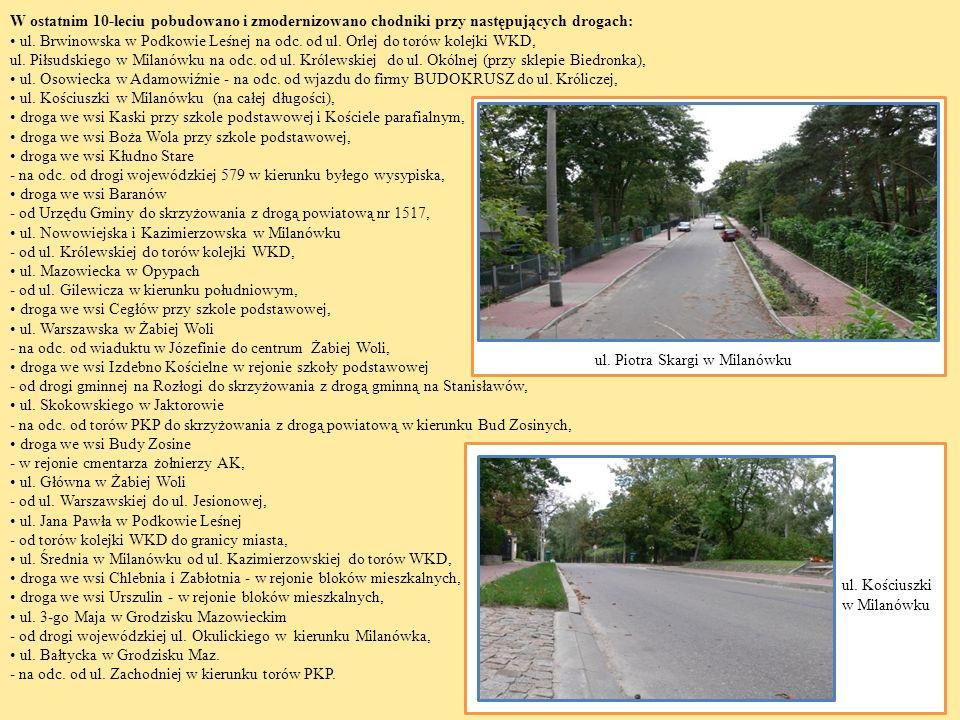 W ostatnim 10-leciu pobudowano i zmodernizowano chodniki przy następujących drogach: