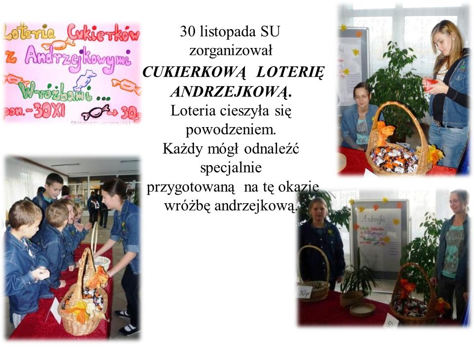 30 listopada SU zorganizował CUKIERKOWĄ LOTERIĘ ANDRZEJKOWĄ