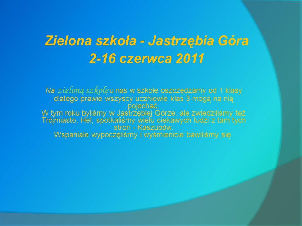 Zielona szkoła - Jastrzębia Góra 2-16 czerwca 2011