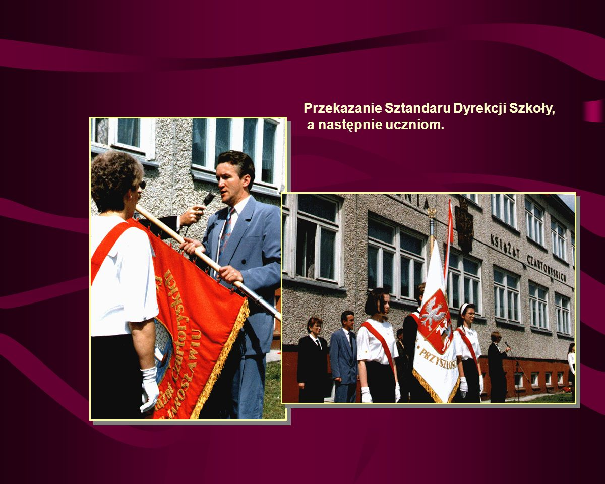 Przekazanie Sztandaru Dyrekcji Szkoły, a następnie uczniom.