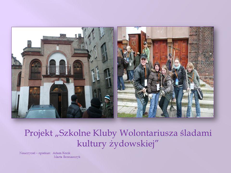 """Projekt """"Szkolne Kluby Wolontariusza śladami kultury żydowskiej"""