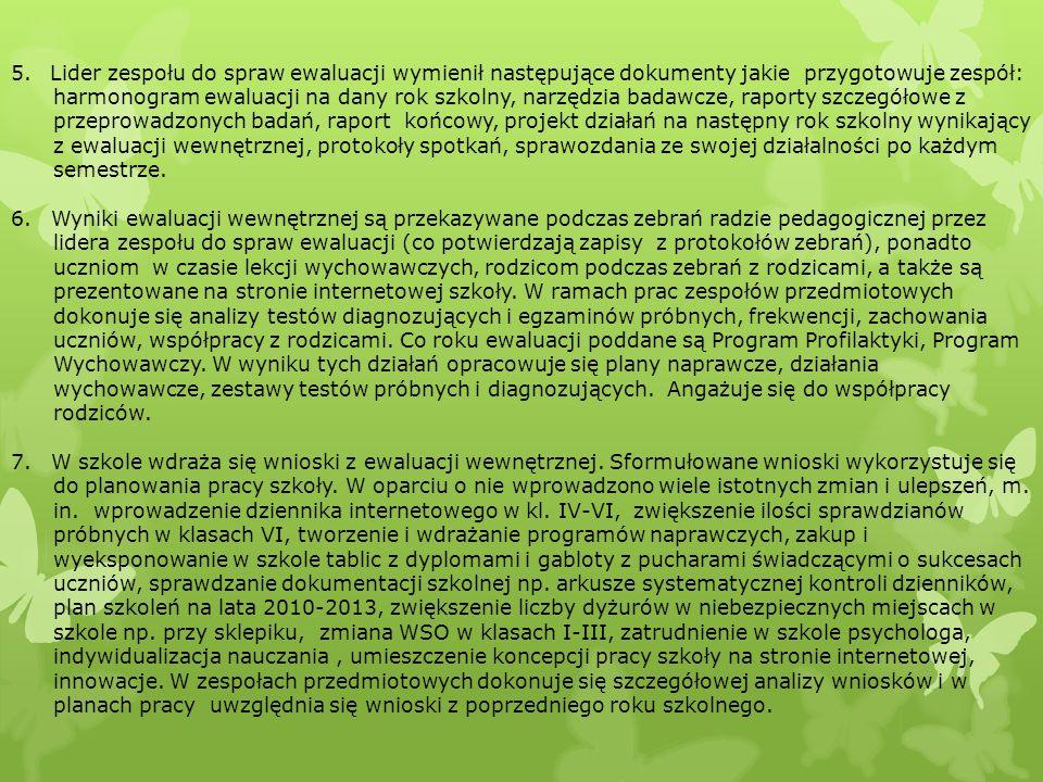 Lider zespołu do spraw ewaluacji wymienił następujące dokumenty jakie przygotowuje zespół: