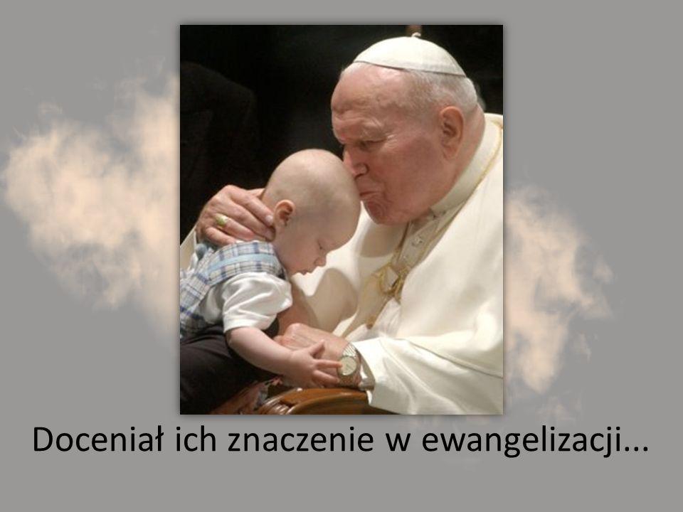 Doceniał ich znaczenie w ewangelizacji...