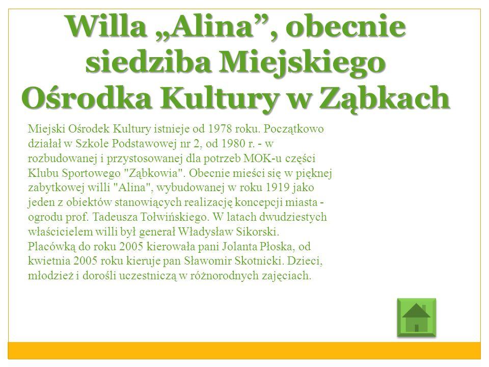 """Willa """"Alina , obecnie siedziba Miejskiego Ośrodka Kultury w Ząbkach"""