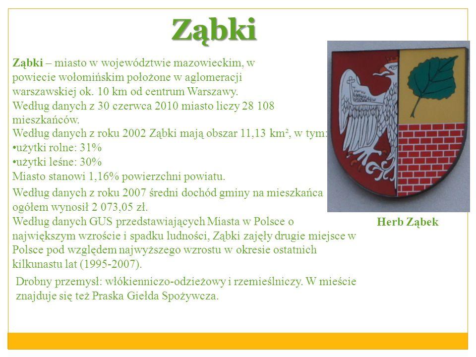 ZąbkiZąbki – miasto w województwie mazowieckim, w powiecie wołomińskim położone w aglomeracji warszawskiej ok. 10 km od centrum Warszawy.