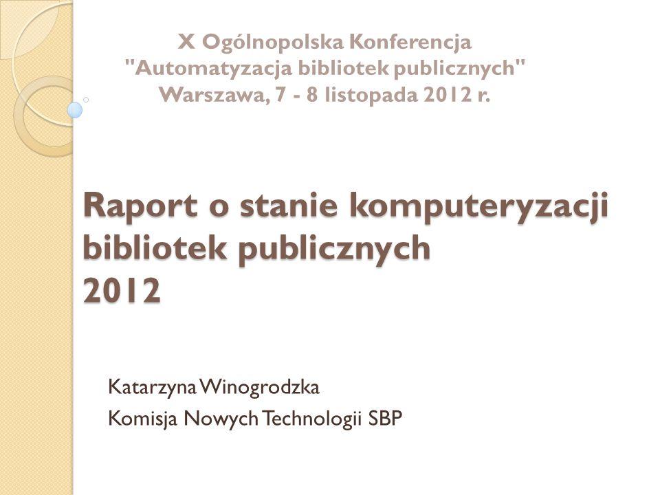 Raport o stanie komputeryzacji bibliotek publicznych 2012