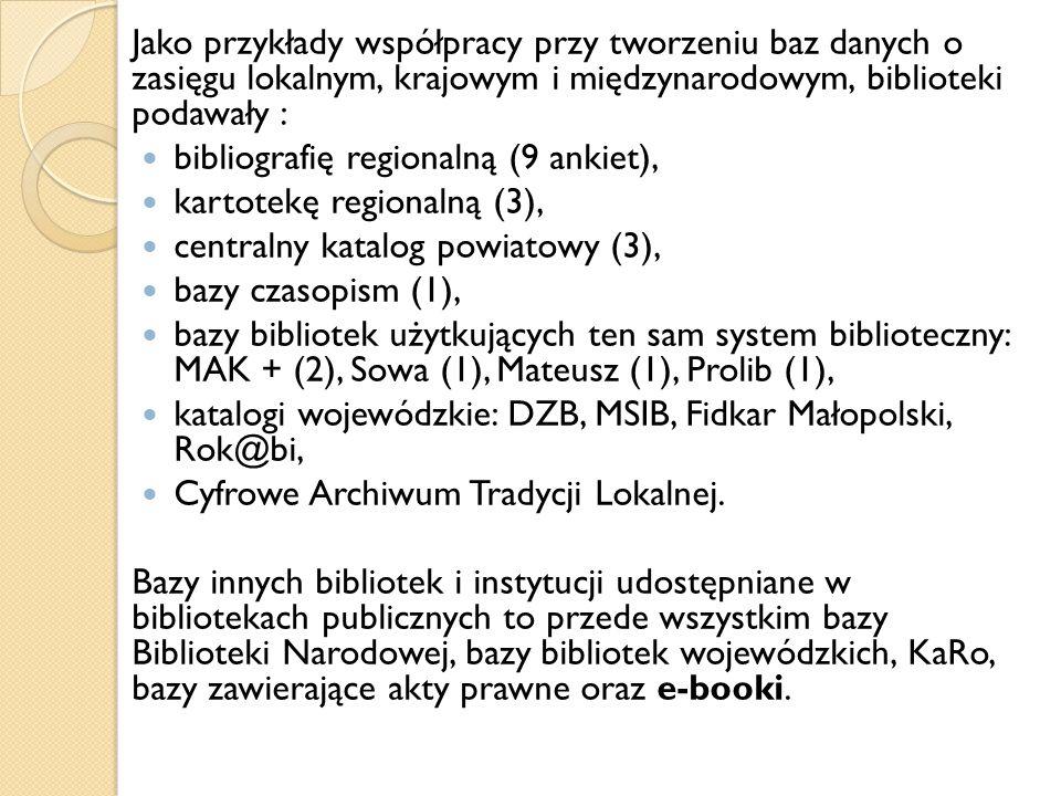 Jako przykłady współpracy przy tworzeniu baz danych o zasięgu lokalnym, krajowym i międzynarodowym, biblioteki podawały :
