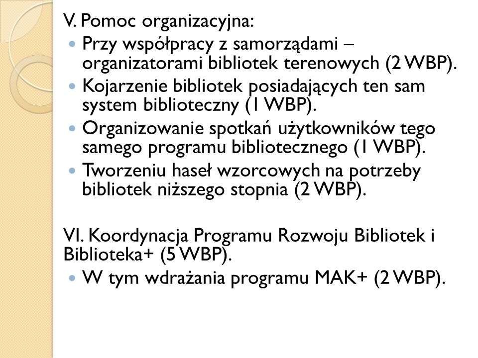 V. Pomoc organizacyjna: