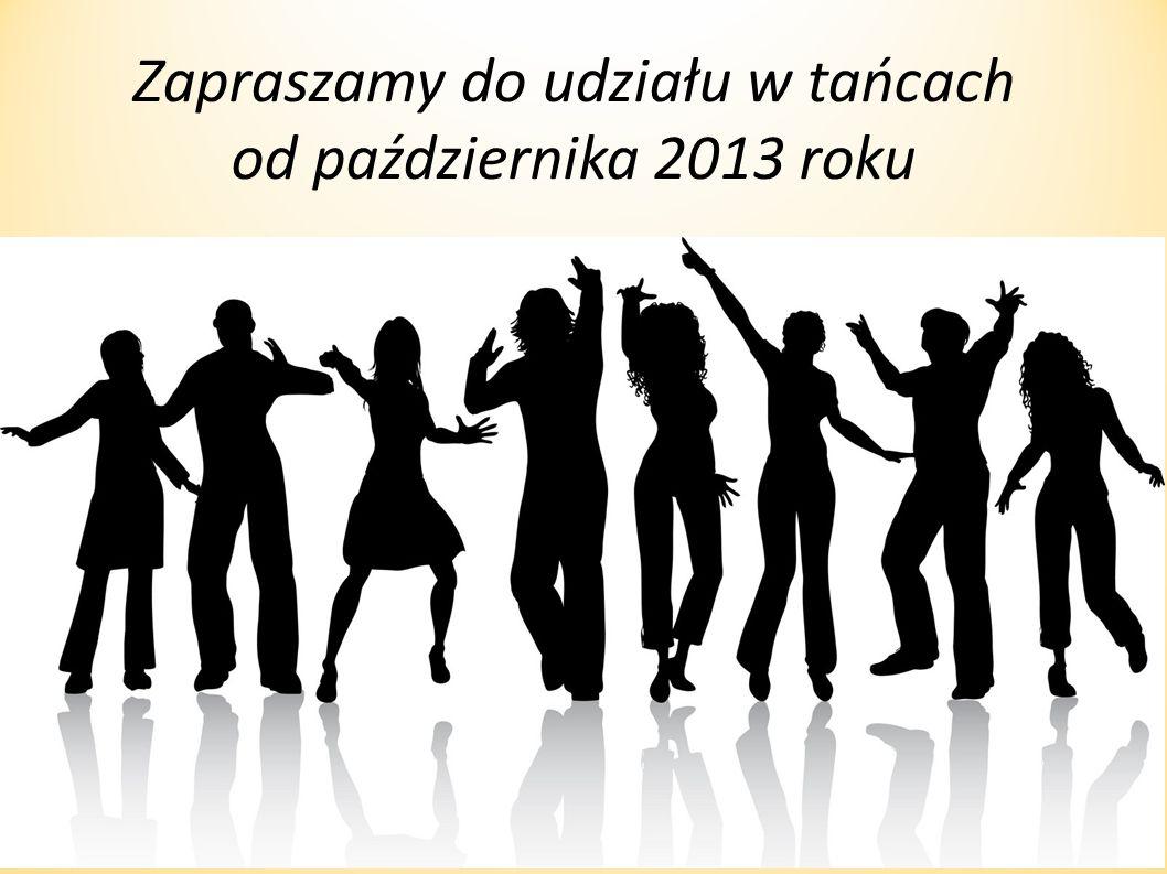 Zapraszamy do udziału w tańcach od października 2013 roku