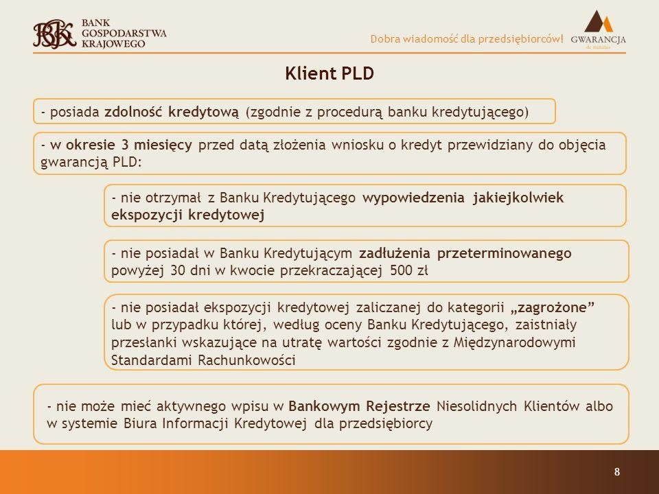 Klient PLD - posiada zdolność kredytową (zgodnie z procedurą banku kredytującego)