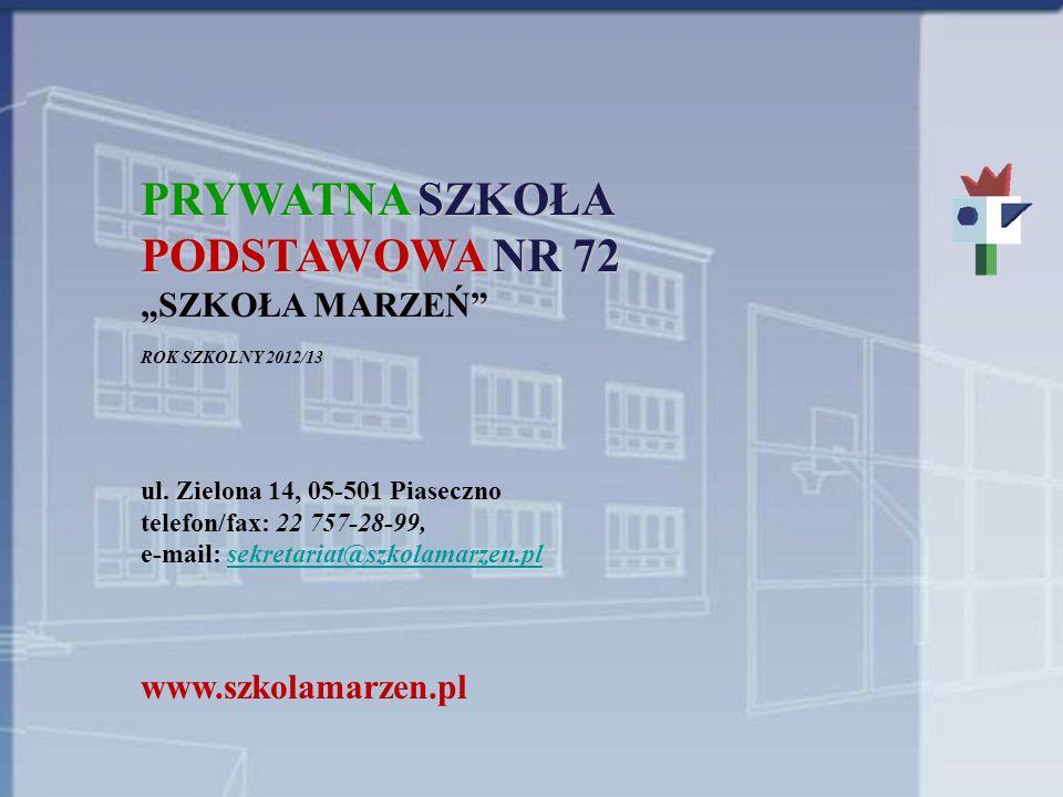 """PRYWATNA SZKOŁA PODSTAWOWA NR 72 """"SZKOŁA MARZEŃ www.szkolamarzen.pl"""