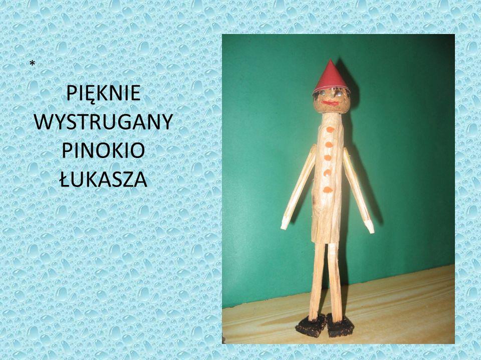 PIĘKNIE WYSTRUGANY PINOKIO ŁUKASZA