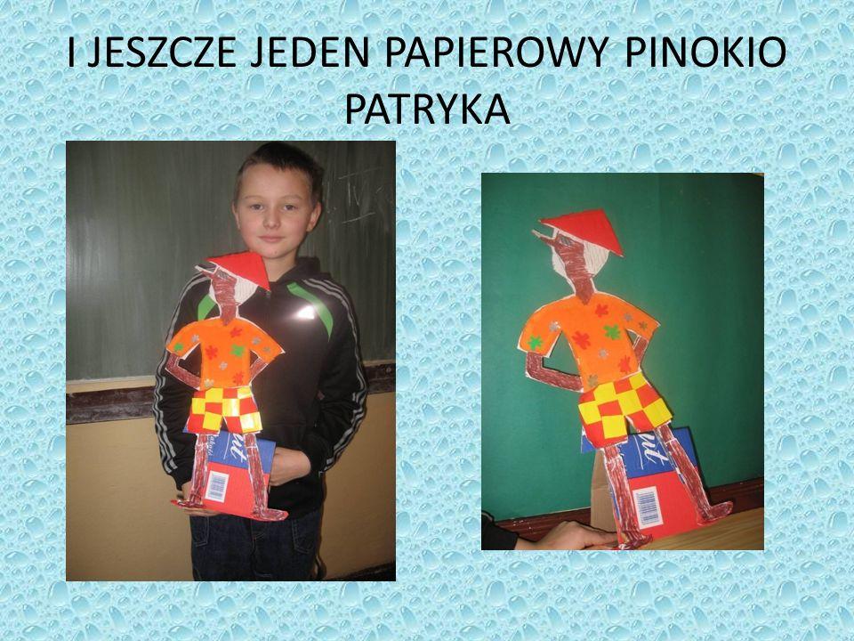 I JESZCZE JEDEN PAPIEROWY PINOKIO PATRYKA
