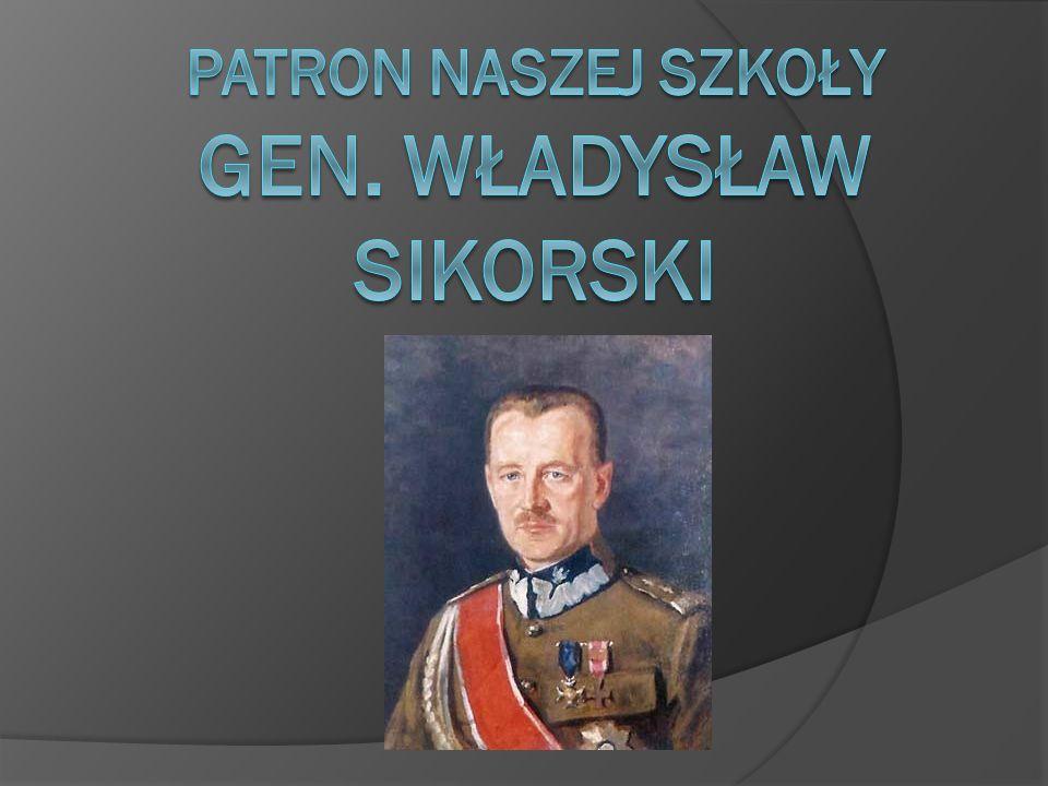 Patron Naszej szkoły Gen. Władysław Sikorski