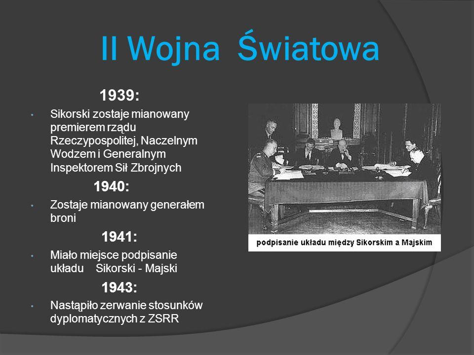 II Wojna Światowa 1939: Sikorski zostaje mianowany premierem rządu Rzeczypospolitej, Naczelnym Wodzem i Generalnym Inspektorem Sił Zbrojnych.
