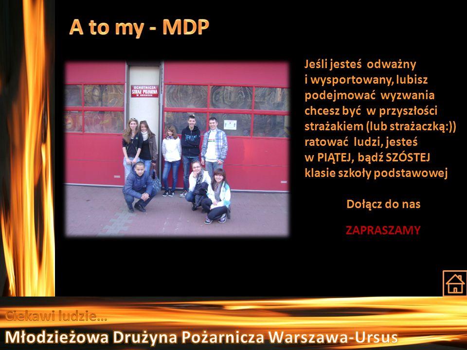 A to my - MDP Młodzieżowa Drużyna Pożarnicza Warszawa-Ursus