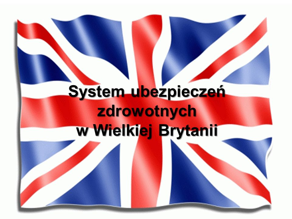 System ubezpieczeń zdrowotnych w Wielkiej Brytanii