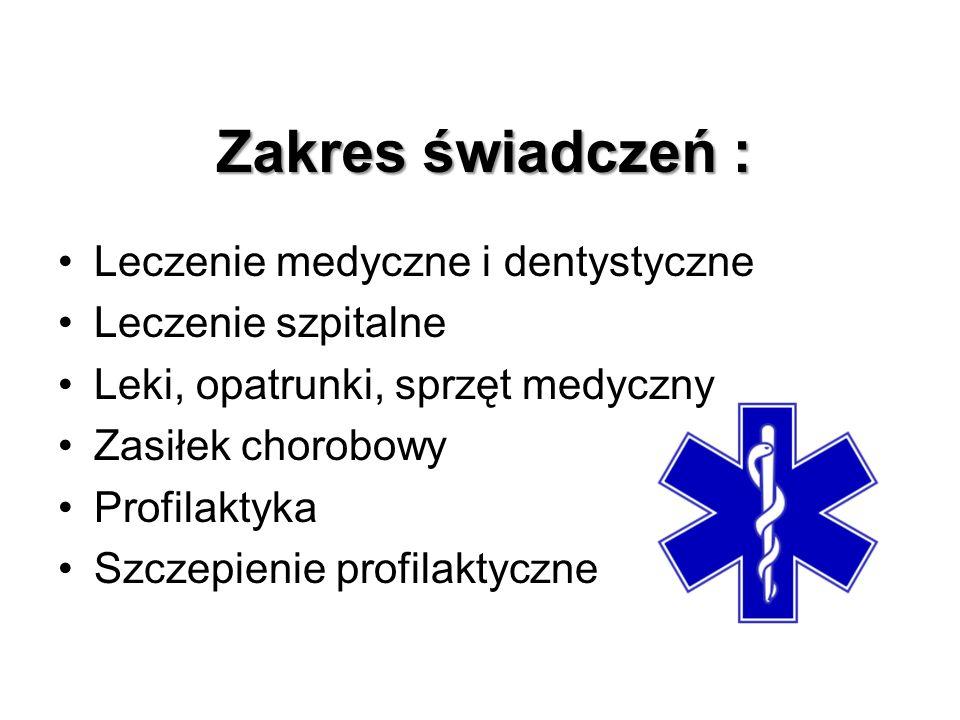 Zakres świadczeń : Leczenie medyczne i dentystyczne Leczenie szpitalne