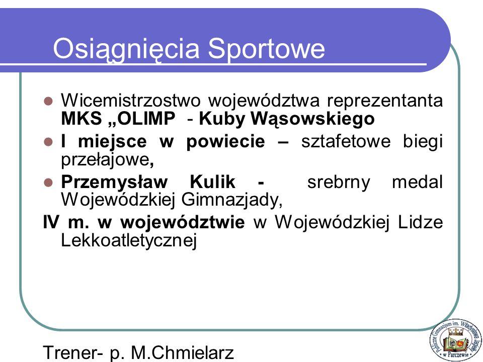 """Osiągnięcia Sportowe Wicemistrzostwo województwa reprezentanta MKS """"OLIMP - Kuby Wąsowskiego. I miejsce w powiecie – sztafetowe biegi przełajowe,"""