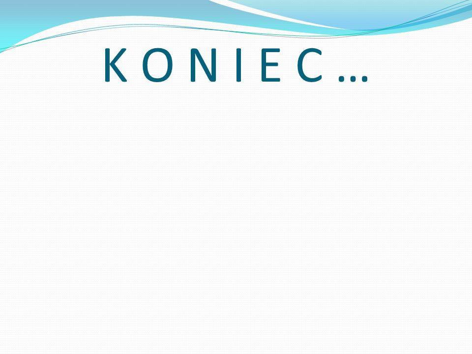 K O N I E C …