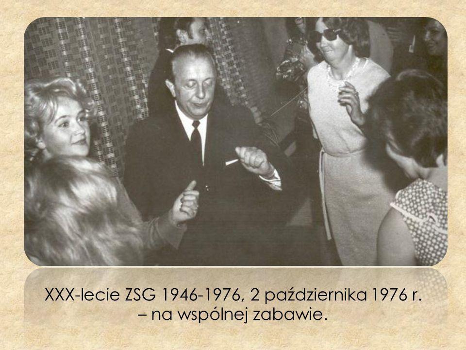 XXX-lecie ZSG 1946-1976, 2 października 1976 r. – na wspólnej zabawie.