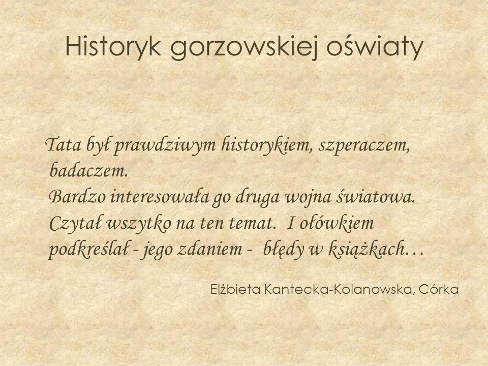 Historyk gorzowskiej oświaty