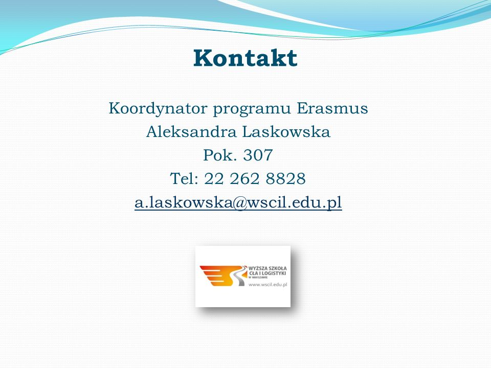 Kontakt Koordynator programu Erasmus Aleksandra Laskowska Pok.