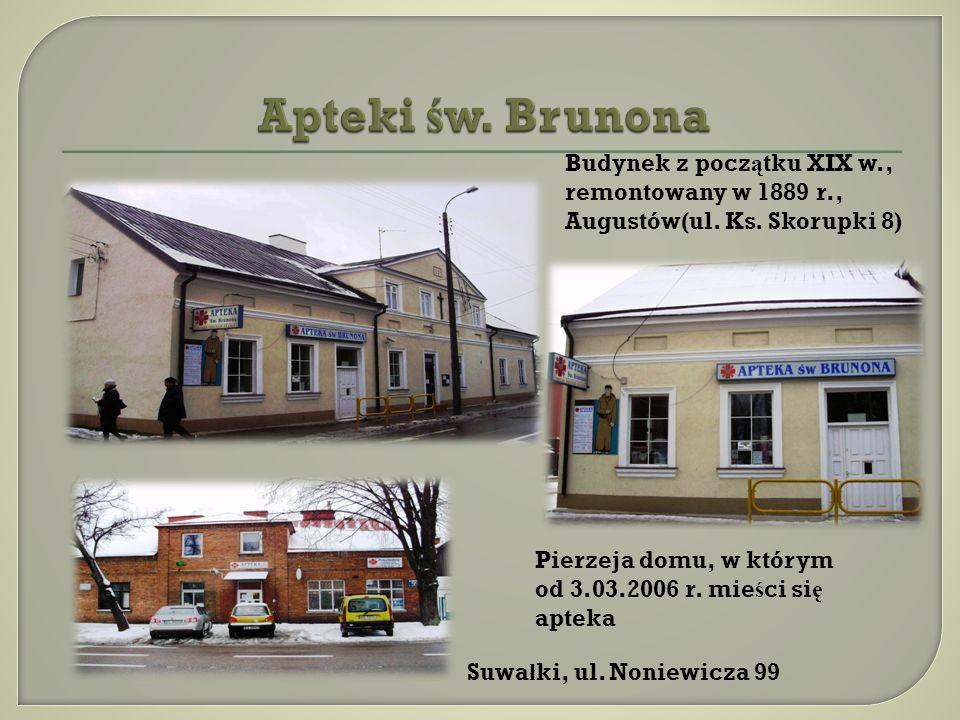 Apteki św. Brunona Budynek z początku XIX w., remontowany w 1889 r., Augustów(ul. Ks. Skorupki 8) Pierzeja domu, w którym.