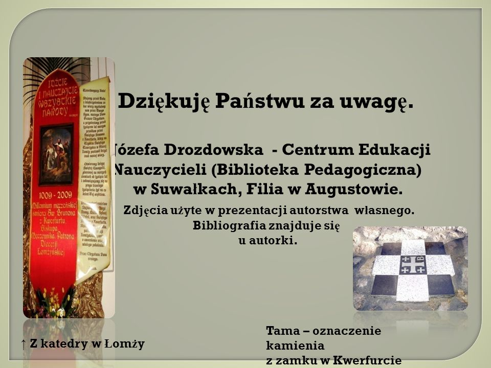 Dziękuję Państwu za uwagę. w Suwałkach, Filia w Augustowie.