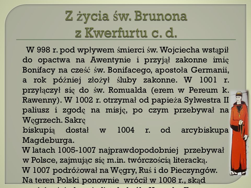 Z życia św. Brunona z Kwerfurtu c. d.