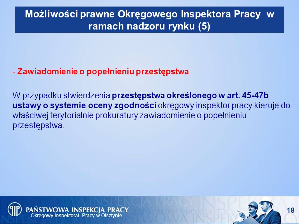 Możliwości prawne Okręgowego Inspektora Pracy w ramach nadzoru rynku (5)