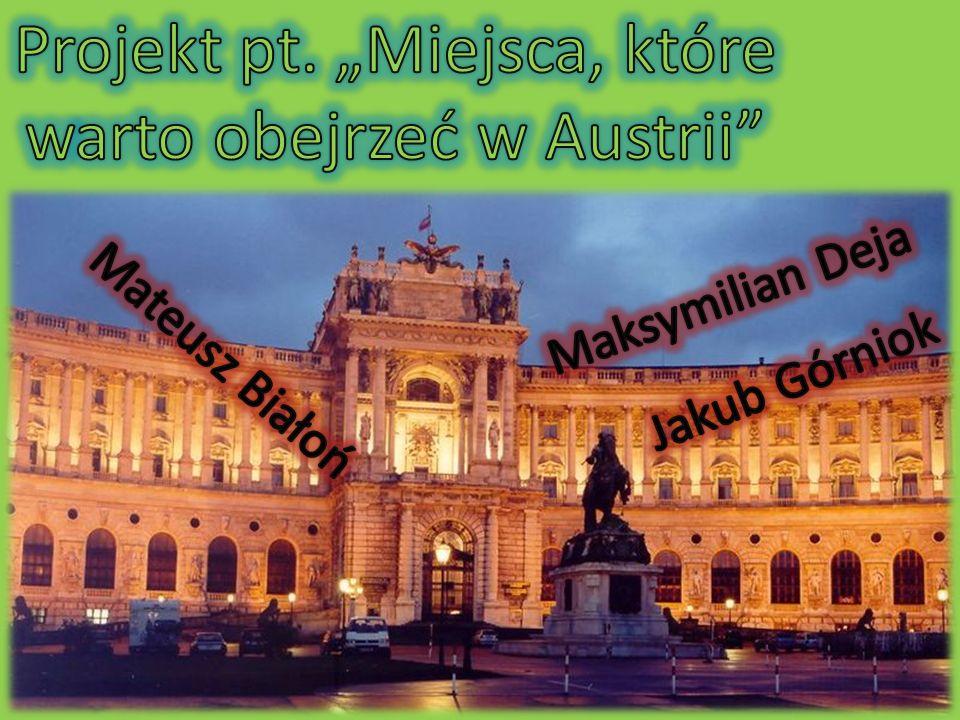 """Projekt pt. """"Miejsca, które warto obejrzeć w Austrii"""