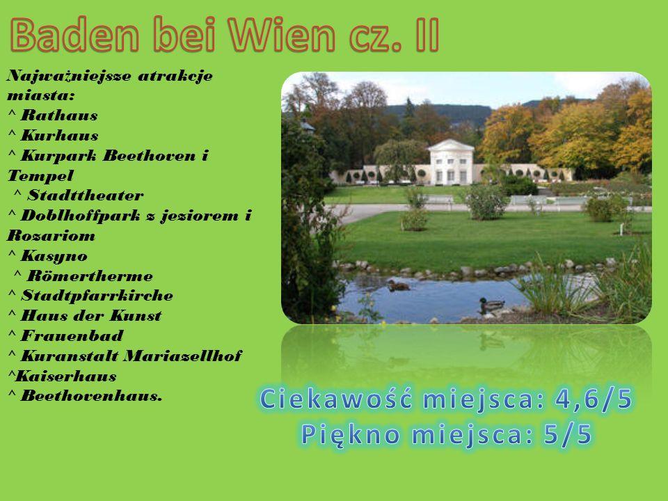 Baden bei Wien cz. II Ciekawość miejsca: 4,6/5 Piękno miejsca: 5/5