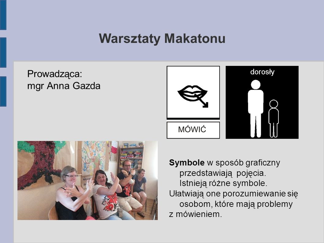 Warsztaty Makatonu Prowadząca: mgr Anna Gazda