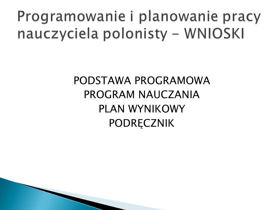 Programowanie i planowanie pracy nauczyciela polonisty - WNIOSKI