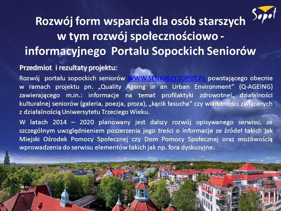 Rozwój form wsparcia dla osób starszych w tym rozwój społecznościowo - informacyjnego Portalu Sopockich Seniorów