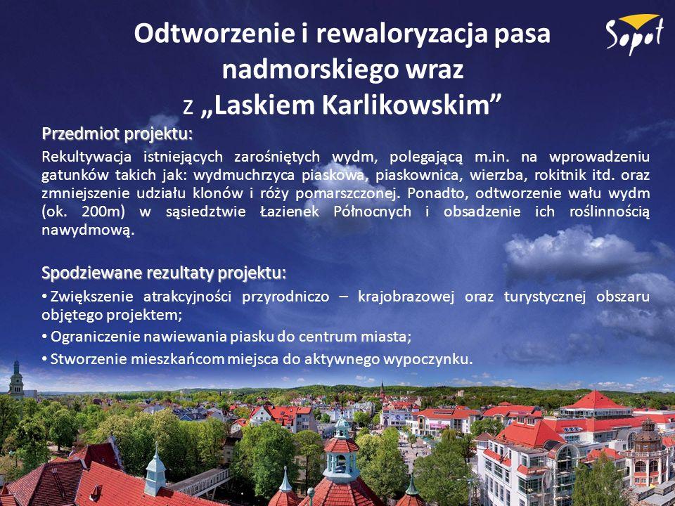 """Odtworzenie i rewaloryzacja pasa nadmorskiego wraz z """"Laskiem Karlikowskim"""