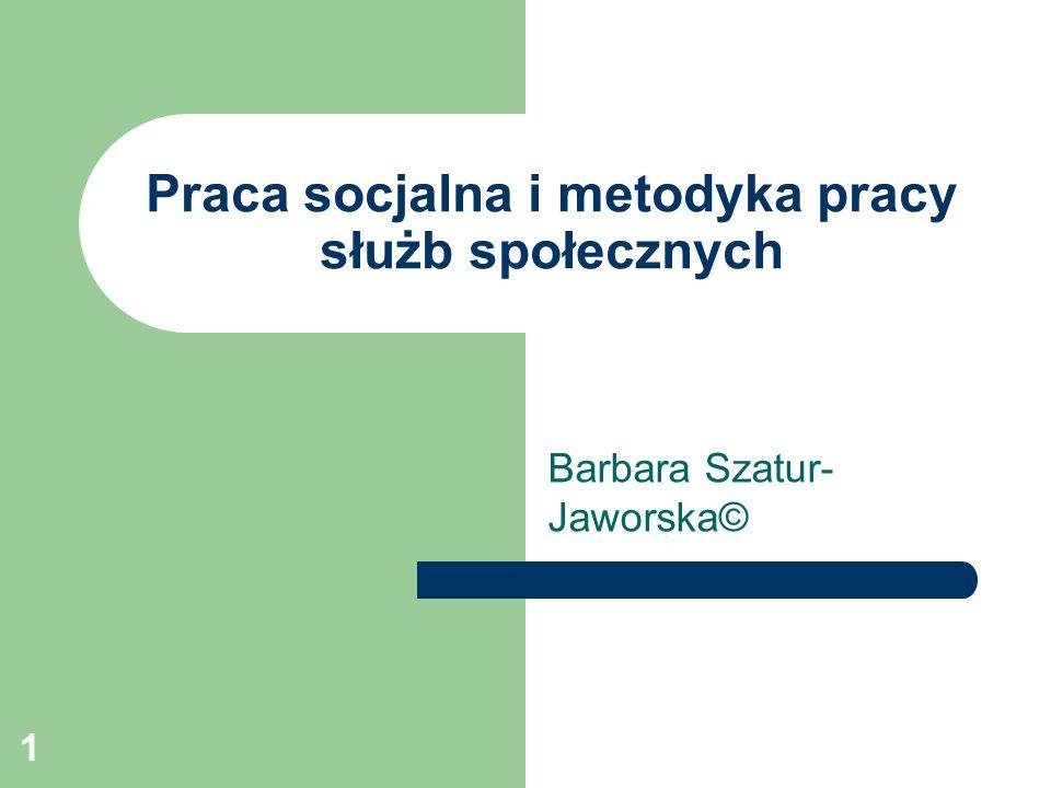 Praca socjalna i metodyka pracy służb społecznych