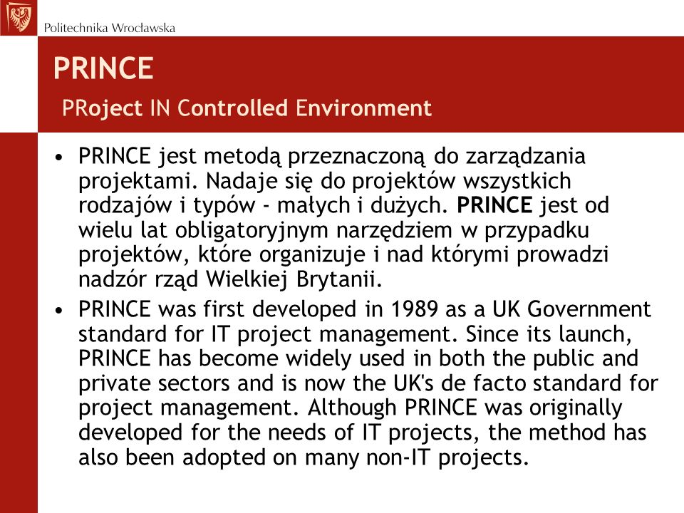 PRINCE PRoject IN Controlled Environment