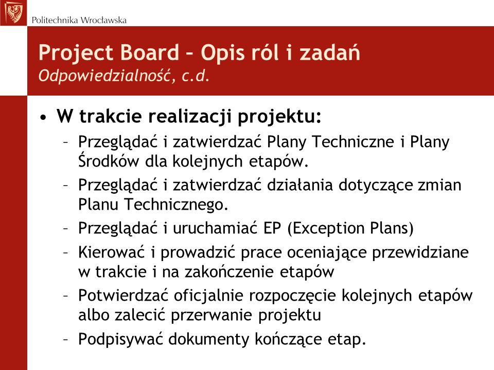 Project Board – Opis ról i zadań Odpowiedzialność, c.d.
