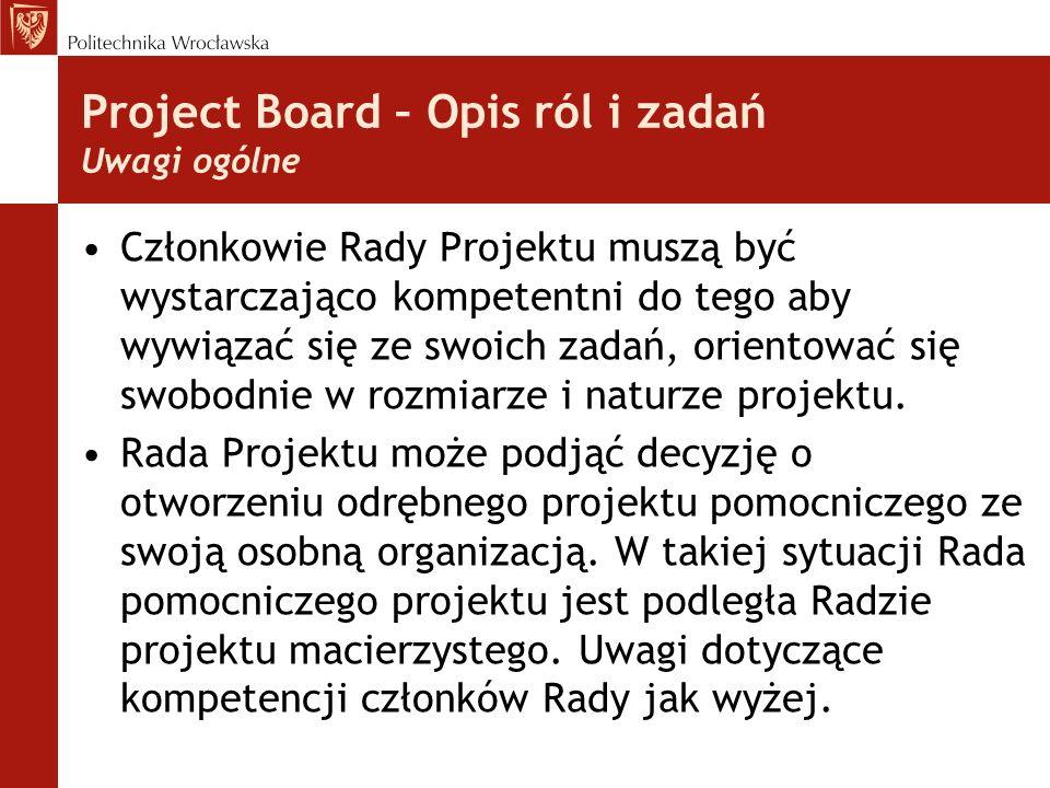 Project Board – Opis ról i zadań Uwagi ogólne