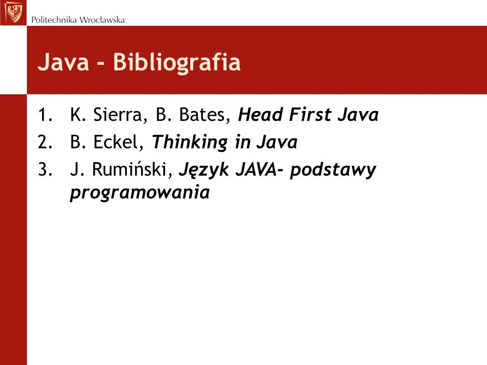 Java - Bibliografia K. Sierra, B. Bates, Head First Java