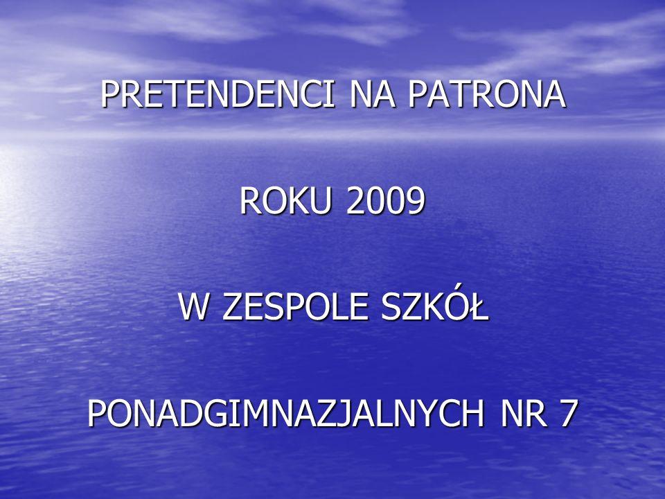 PRETENDENCI NA PATRONA ROKU 2009 W ZESPOLE SZKÓŁ